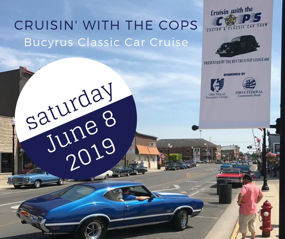 Cruisin' with the COPs: Bucyrus Classic Car Cruise 2019